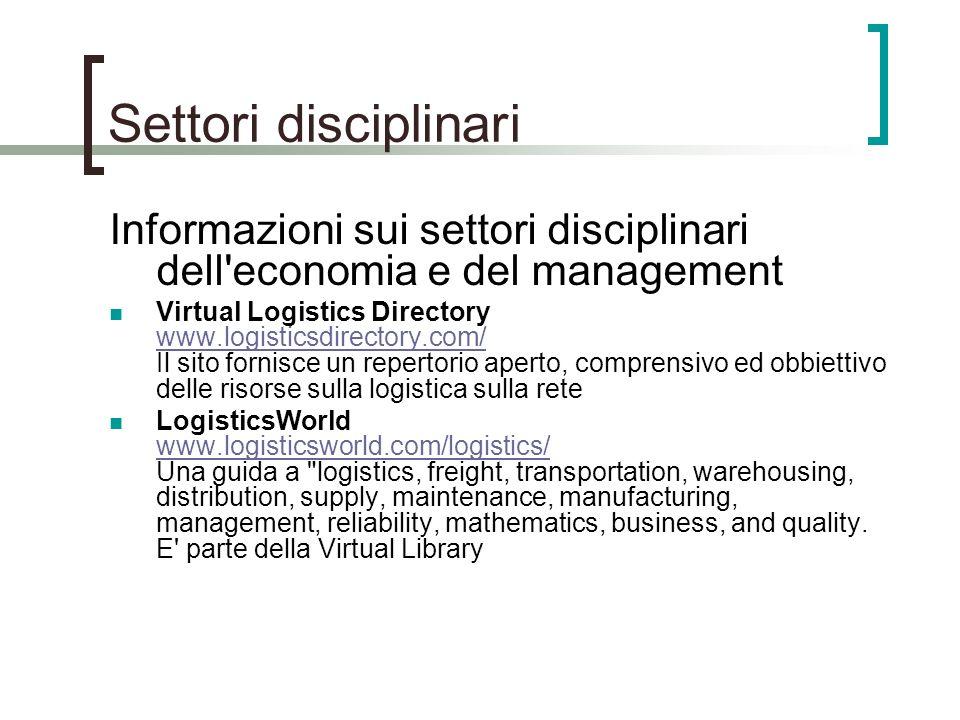 Settori disciplinari Informazioni sui settori disciplinari dell'economia e del management Virtual Logistics Directory www.logisticsdirectory.com/ Il s