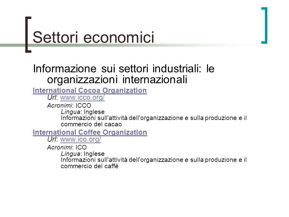 Settori economici Informazione sui settori industriali: le organizzazioni internazionali International Cocoa Organization International Cocoa Organiza