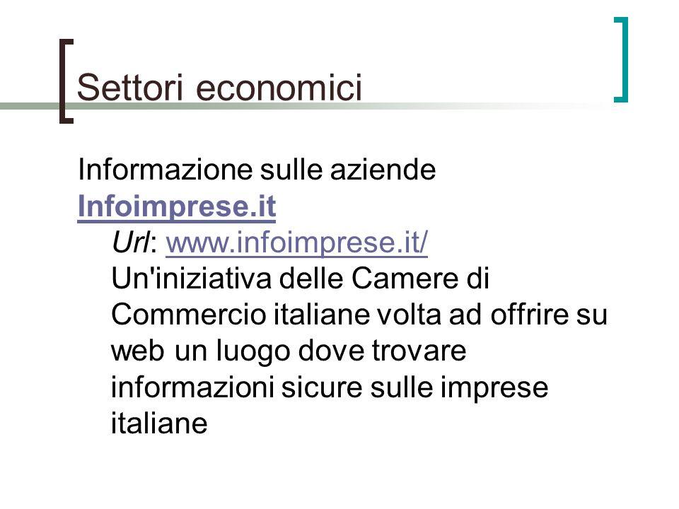 Settori economici Informazione sulle aziende Infoimprese.it Infoimprese.it Url: www.infoimprese.it/ Un'iniziativa delle Camere di Commercio italiane v