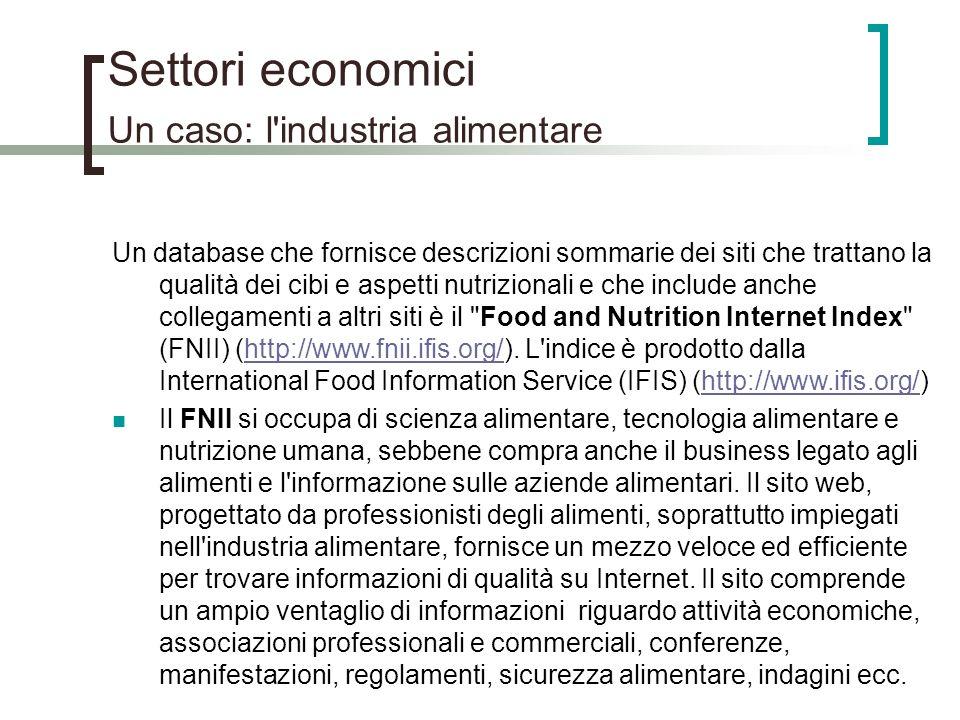 Settori economici Un caso: l'industria alimentare Un database che fornisce descrizioni sommarie dei siti che trattano la qualità dei cibi e aspetti nu