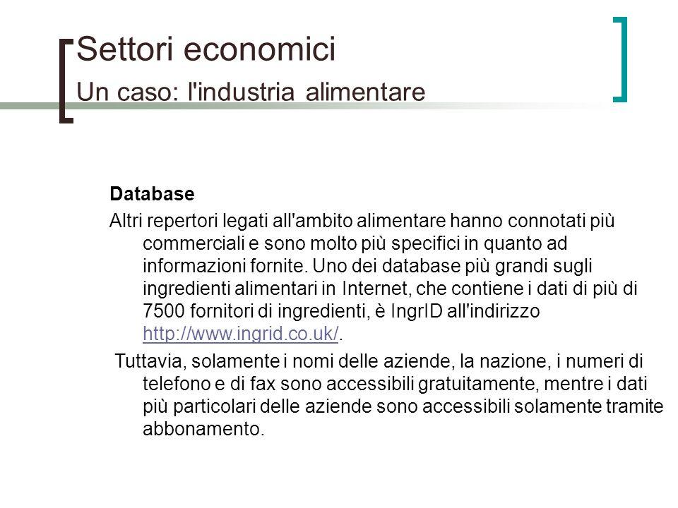 Settori economici Un caso: l'industria alimentare Database Altri repertori legati all'ambito alimentare hanno connotati più commerciali e sono molto p