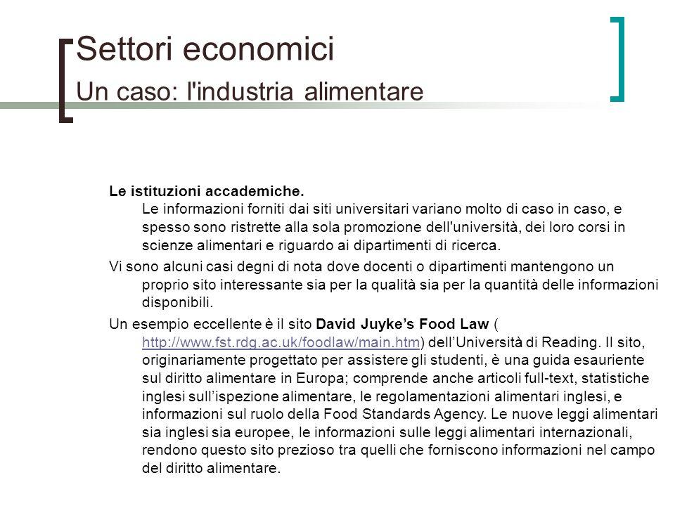 Settori economici Un caso: l'industria alimentare Le istituzioni accademiche. Le informazioni forniti dai siti universitari variano molto di caso in c