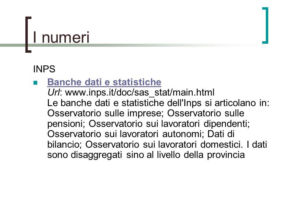 I numeri INPS Banche dati e statistiche Url: www.inps.it/doc/sas_stat/main.html Le banche dati e statistiche dell'Inps si articolano in: Osservatorio