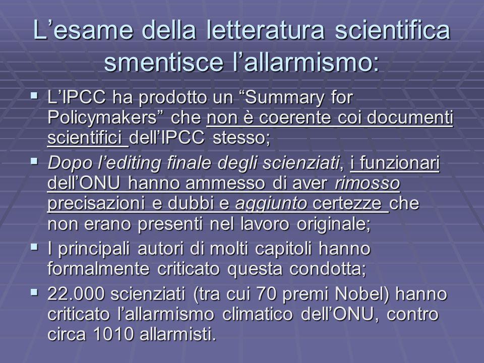 Lesame della letteratura scientifica smentisce lallarmismo: LIPCC ha prodotto un Summary for Policymakers che non è coerente coi documenti scientifici