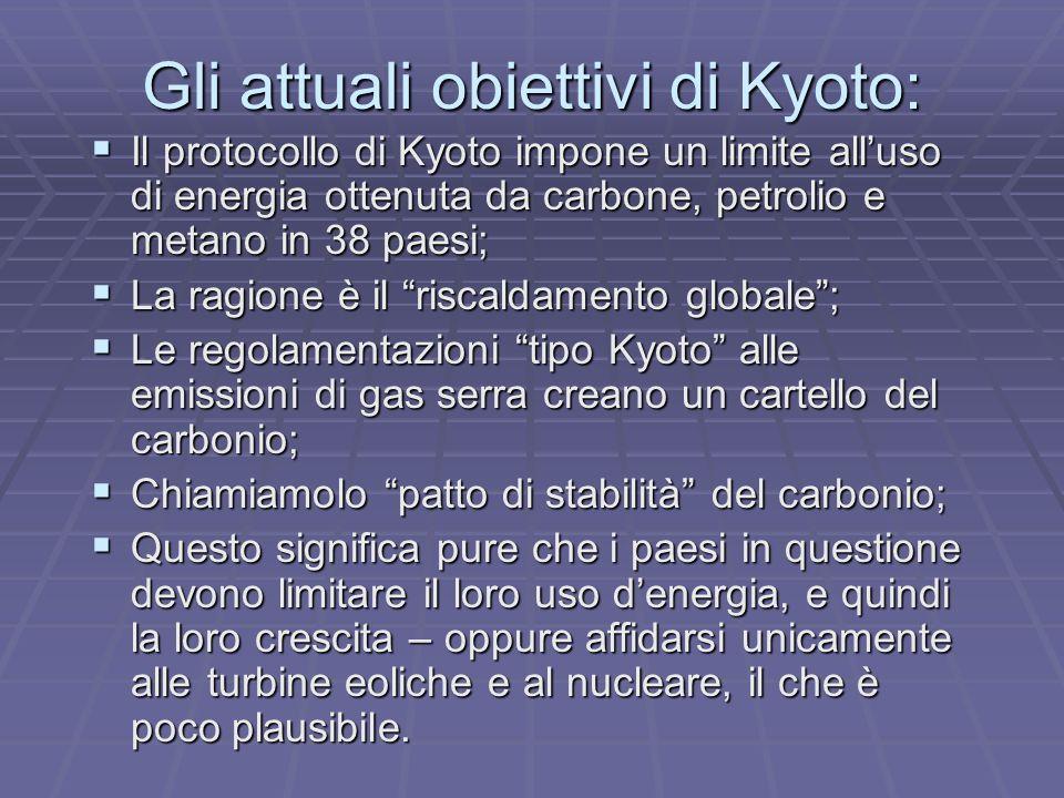 I limiti di Kyoto Kyoto lascia fuori la Cina, la Corea del Sud, lIndia, il Messico, il Brasile, lIndonesia e la maggior parte dei paesi emettitori di gas serra; Kyoto lascia fuori la Cina, la Corea del Sud, lIndia, il Messico, il Brasile, lIndonesia e la maggior parte dei paesi emettitori di gas serra; Kyoto non è entrato in vigore; Kyoto non è entrato in vigore; Sembra improbabile che ciò accada a causa dellopposizione di USA e Russia, almeno uno dei quali dovrebbe ratificare il protocollo; Sembra improbabile che ciò accada a causa dellopposizione di USA e Russia, almeno uno dei quali dovrebbe ratificare il protocollo; LEuropa ha iniziato i tagli, e lAEE ha dichiarato nel dicembre 2003 una riduzione dello 0,5% - cioè il 7,5% in meno rispetto allobiettivo dell8%.