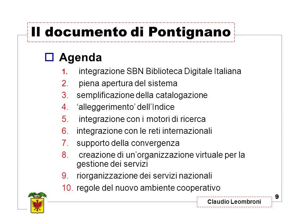 Claudio Leombroni Agenda 1. integrazione SBN Biblioteca Digitale Italiana 2. piena apertura del sistema 3.semplificazione della catalogazione 4.allegg
