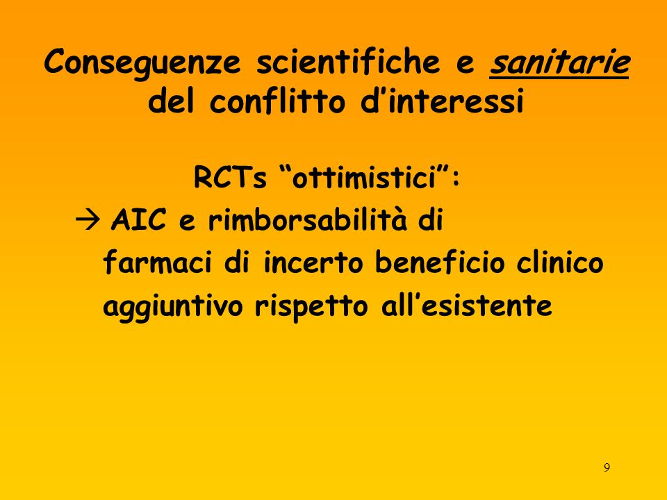 10 1.Conflitto di interessi: conseguenze scientifiche.