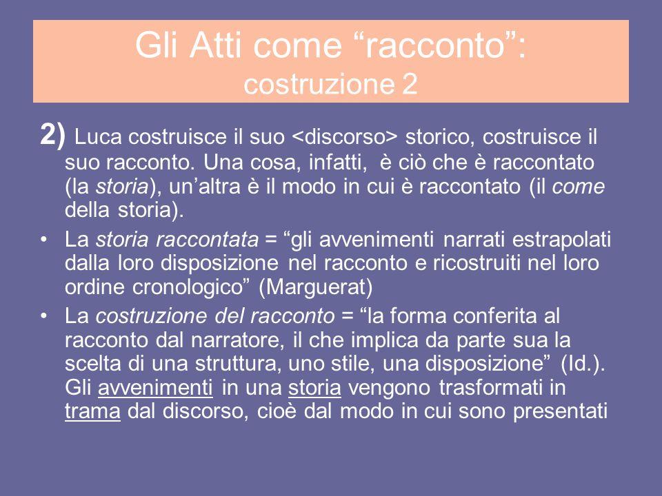 Gli Atti come racconto: costruzione 3 Come racconta Luca.
