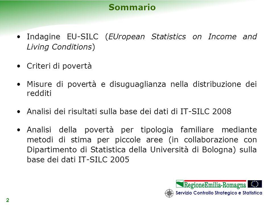 Servizio Controllo Strategico e Statistica 33 Condizioni di povertà (rispetto a SPN) Fonte: IT-SILC 2008