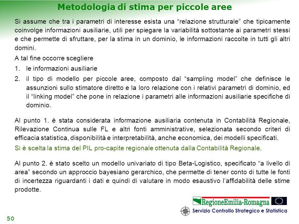 Servizio Controllo Strategico e Statistica 50 Si assume che tra i parametri di interesse esista una relazione strutturale che tipicamente coinvolge in