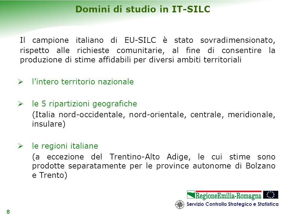 Servizio Controllo Strategico e Statistica 8 Domini di studio in IT-SILC Il campione italiano di EU-SILC è stato sovradimensionato, rispetto alle rich