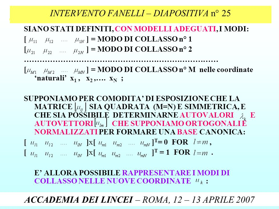 11-07-2005 at CESI, Milano (Italy) Risk Analysis and Evaluation in the control and management of dam safety CESI INTERVENTO FANELLI – DIAPOSITIVA n° 2