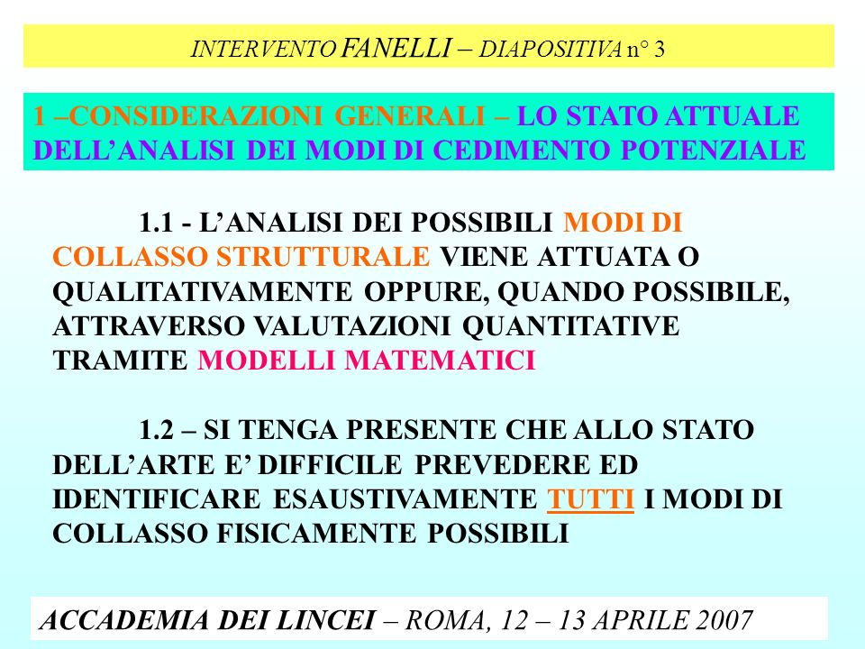 11-07-2005 at CESI, Milano (Italy) Risk Analysis and Evaluation in the control and management of dam safety CESI 1 –CONSIDERAZIONI GENERALI 1.1 - LANA