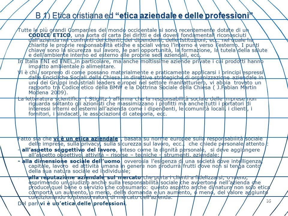 35 B 1) Etica cristiana ed etica aziendale e delle professioni Tutte le più grandi Companies del mondo occidentale si sono recentemente dotate di un C