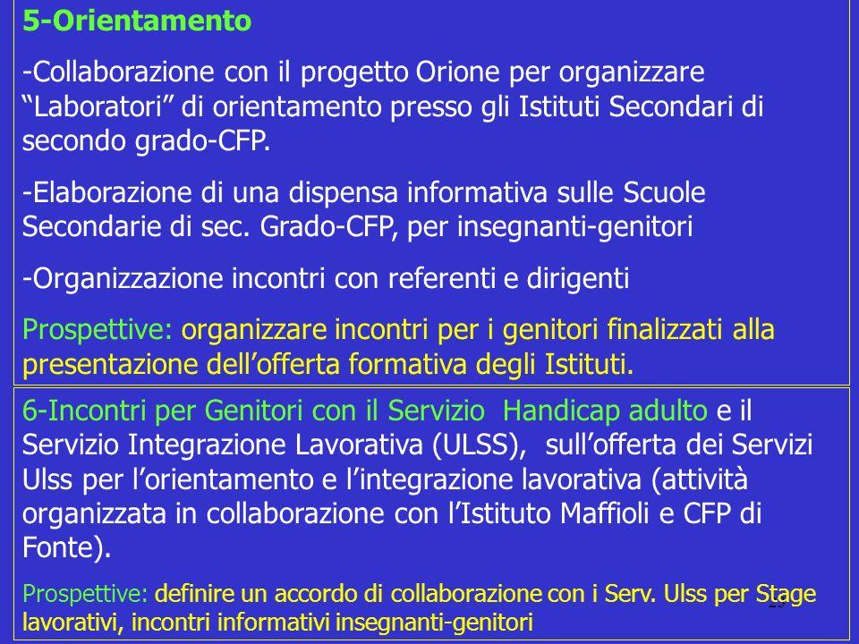 23 5-Orientamento -Collaborazione con il progetto Orione per organizzare Laboratori di orientamento presso gli Istituti Secondari di secondo grado-CFP