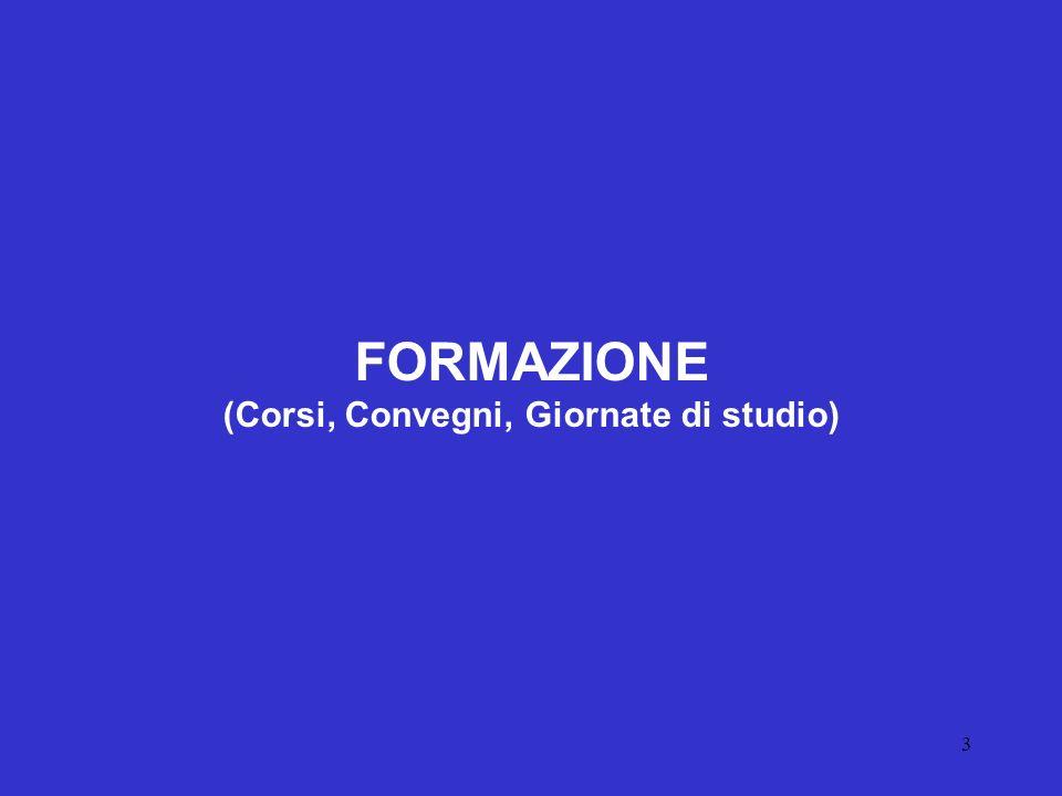 3 FORMAZIONE (Corsi, Convegni, Giornate di studio)