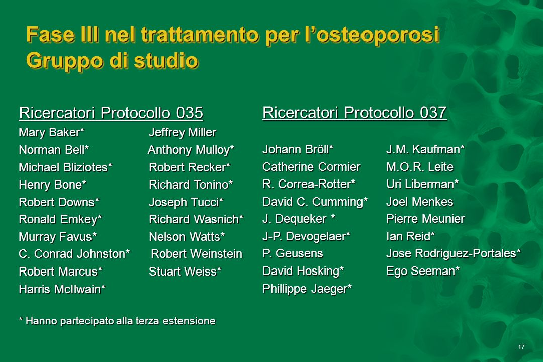 17 Ricercatori Protocollo 035 Mary Baker* Jeffrey Miller Norman Bell* Anthony Mulloy* Michael Bliziotes* Robert Recker* Henry Bone* Richard Tonino* Ro