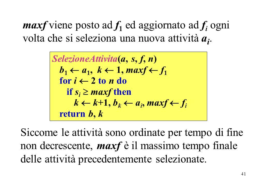 41 maxf viene posto ad f 1 ed aggiornato ad f i ogni volta che si seleziona una nuova attività a i.
