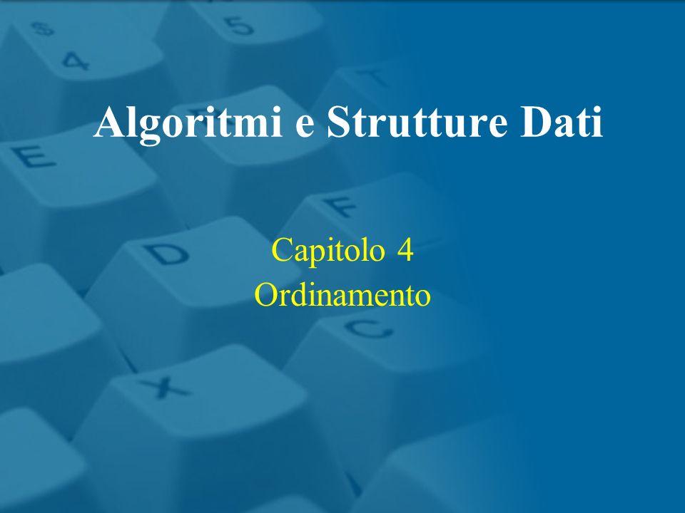 Capitolo 4 Ordinamento Algoritmi e Strutture Dati