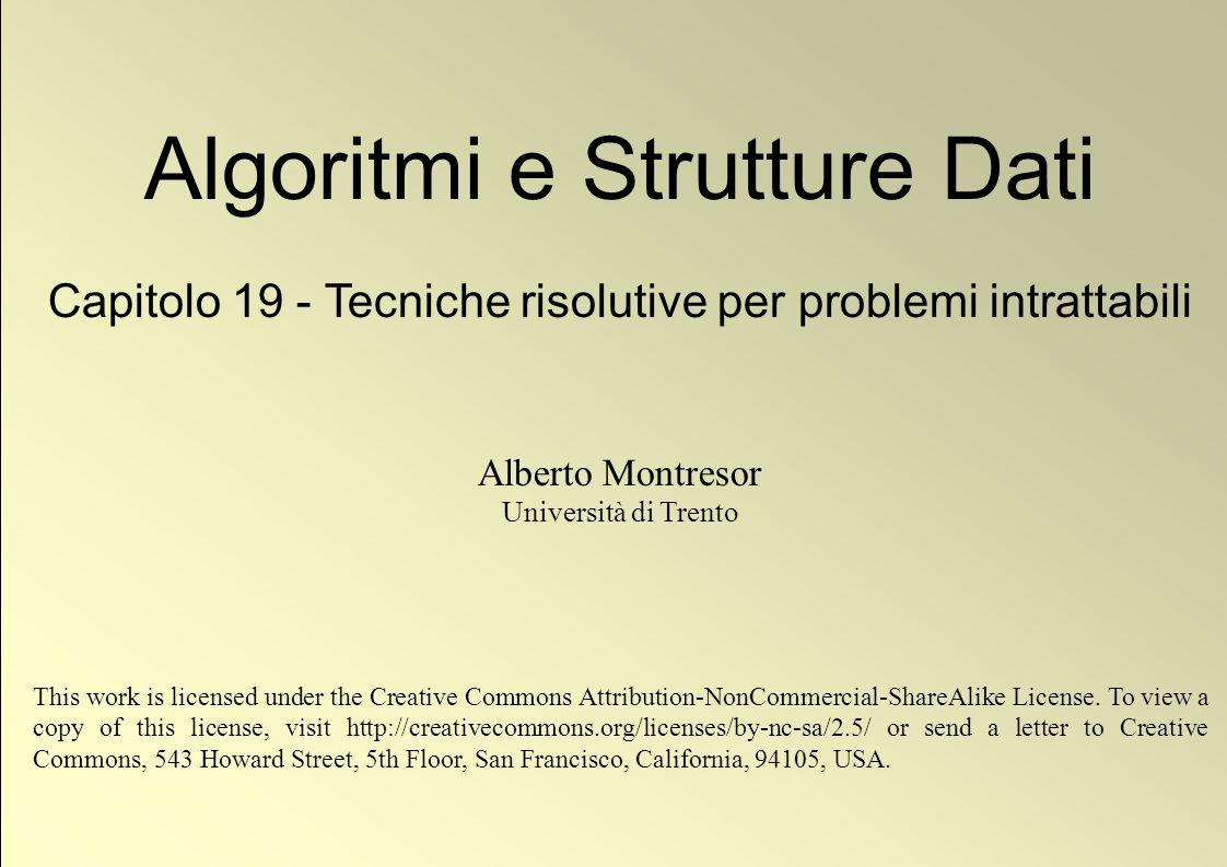 22 © Alberto Montresor Algoritmi di approssimazione Esempio di esecuzione Siano n = 8, k = 45, A = {23, 19, 13, 12, 11, 8, 7, 5}, h = 1 (e quindi ε = 1/2) Si può fare meglio di così?