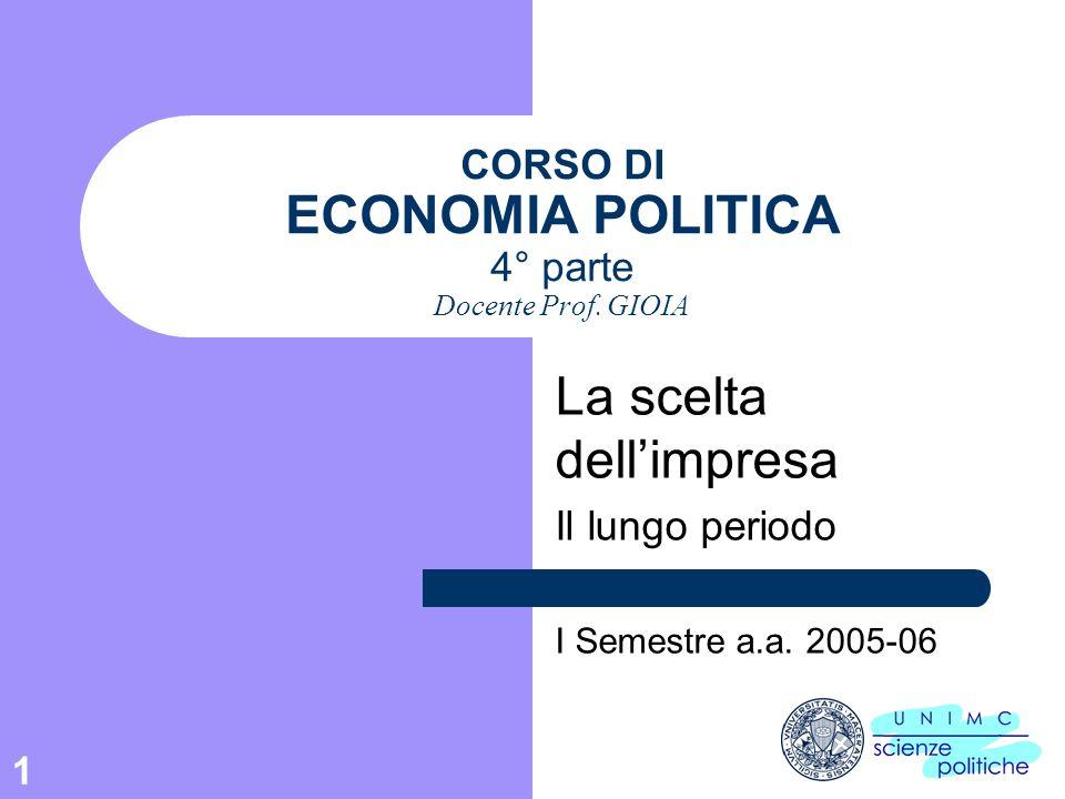 1 CORSO DI ECONOMIA POLITICA 4° parte Docente Prof.