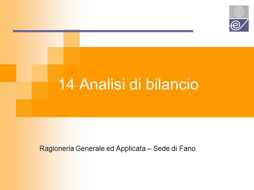 14 Analisi di bilancio Ragioneria Generale ed Applicata – Sede di Fano