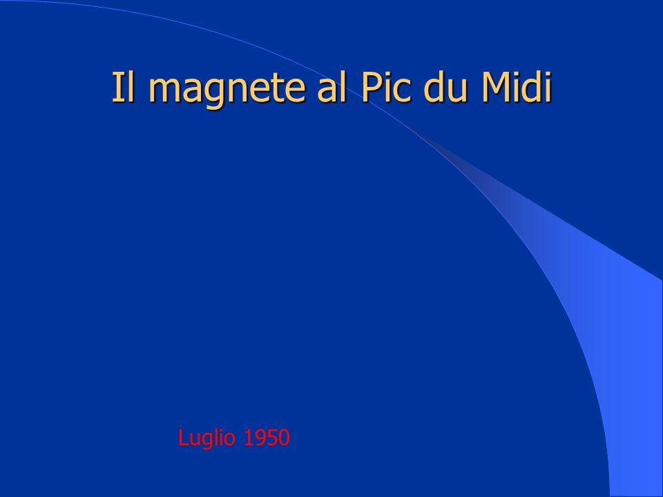 Il magnete al Pic du Midi Luglio 1950