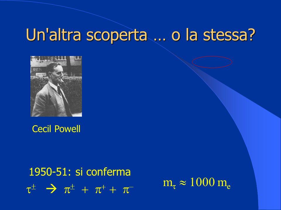 Un'altra scoperta … o la stessa? Cecil Powell 1950-51: si conferma m 1000 m e