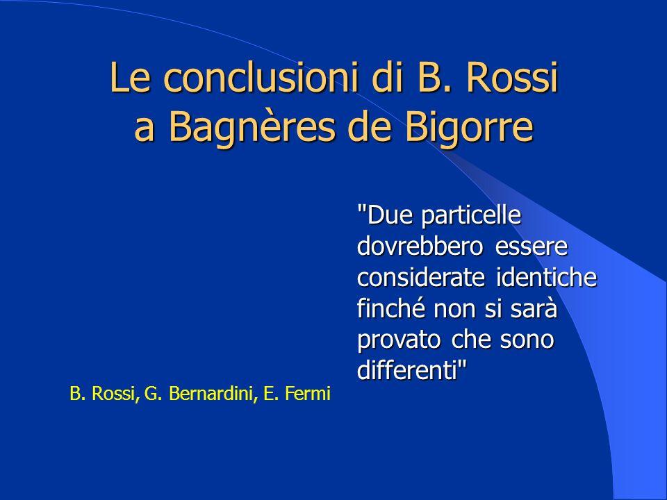 Le conclusioni di B. Rossi a Bagnères de Bigorre