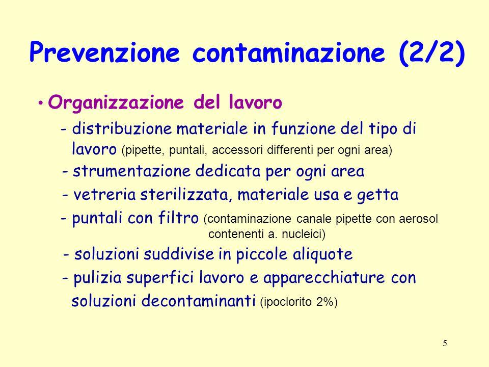 26 Manipolazione RNA: precauzioni (2/2) Inattivazione RNasi endogene (utilizzo inibitori, denaturanti) - Sali di vanadio complessati con ribonucleosidi: inibitore - Rnasina: inibitore specifico - Guanidina isotiocianato: agente denaturante Prevenzione contaminazione RNasi endogene (ambiente Rnasi-free) - Aree lavoro separate con materiali, soluzioni, pipette dedicate - Materiale plastico monouso RNasi-free - Vetreria: - temperatura > 180°C - trattamento con dietil-pirocarbonato (DEPC) 0.1% - autoclavaggio - prodotti commerciali per decontaminazione - Soluzioni: - DEPC 1 mL/L e autoclavaggio - Soluzioni e Kit pronto uso