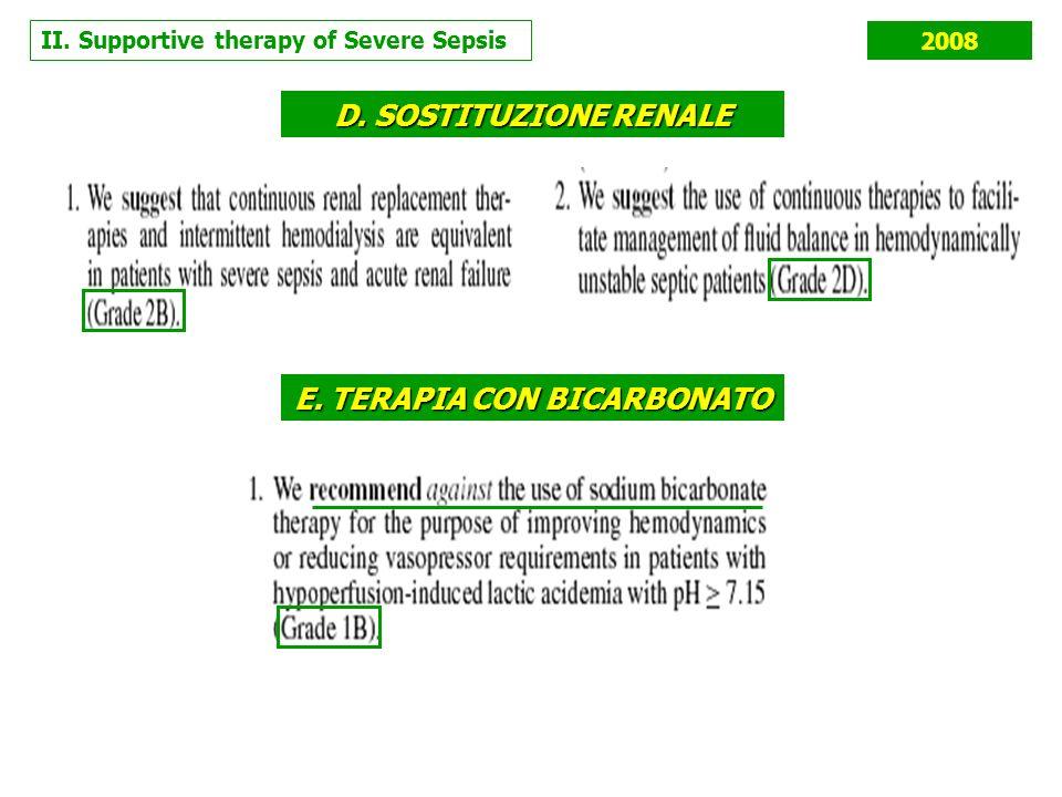 II. Supportive therapy of Severe Sepsis 2008 D. SOSTITUZIONE RENALE E. TERAPIA CON BICARBONATO