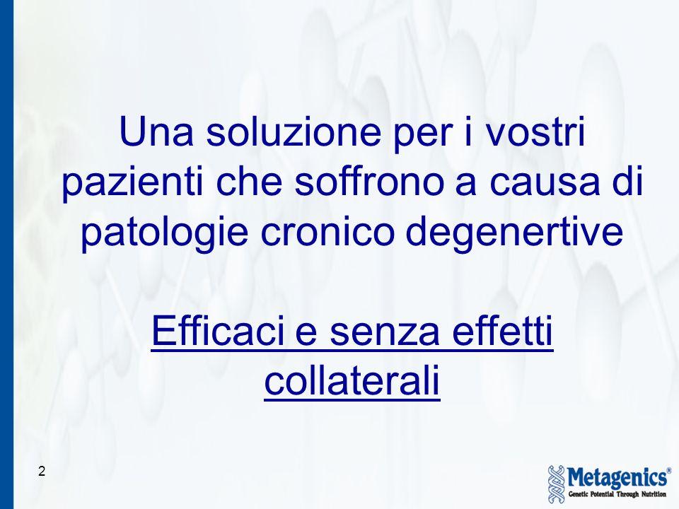 2 Una soluzione per i vostri pazienti che soffrono a causa di patologie cronico degenertive Efficaci e senza effetti collaterali