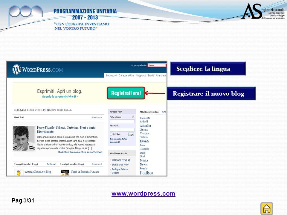 Scegliere la lingua Registrare il nuovo blog Pag 3/31 CON LEUROPA INVESTIAMO NEL VOSTRO FUTURO NEL VOSTRO FUTURO www.wordpress.com