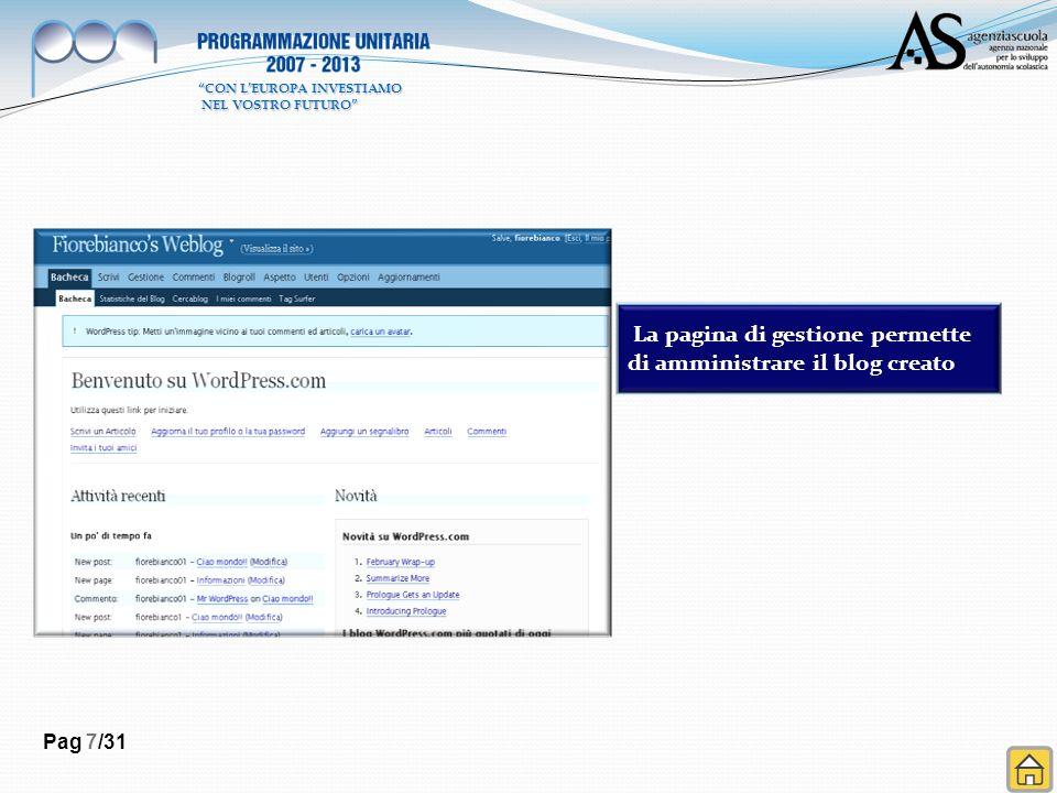 Pag 7/31 La pagina di gestione permette di amministrare il blog creato CON LEUROPA INVESTIAMO NEL VOSTRO FUTURO NEL VOSTRO FUTURO