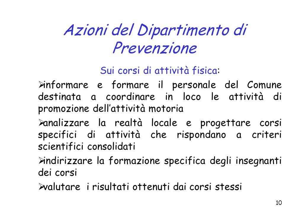 10 Azioni del Dipartimento di Prevenzione Sui corsi di attività fisica: informare e formare il personale del Comune destinata a coordinare in loco le