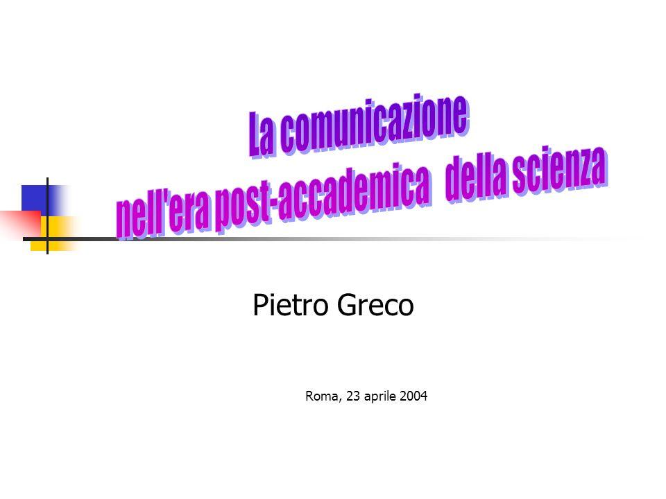 Pietro Greco Roma, 23 aprile 2004