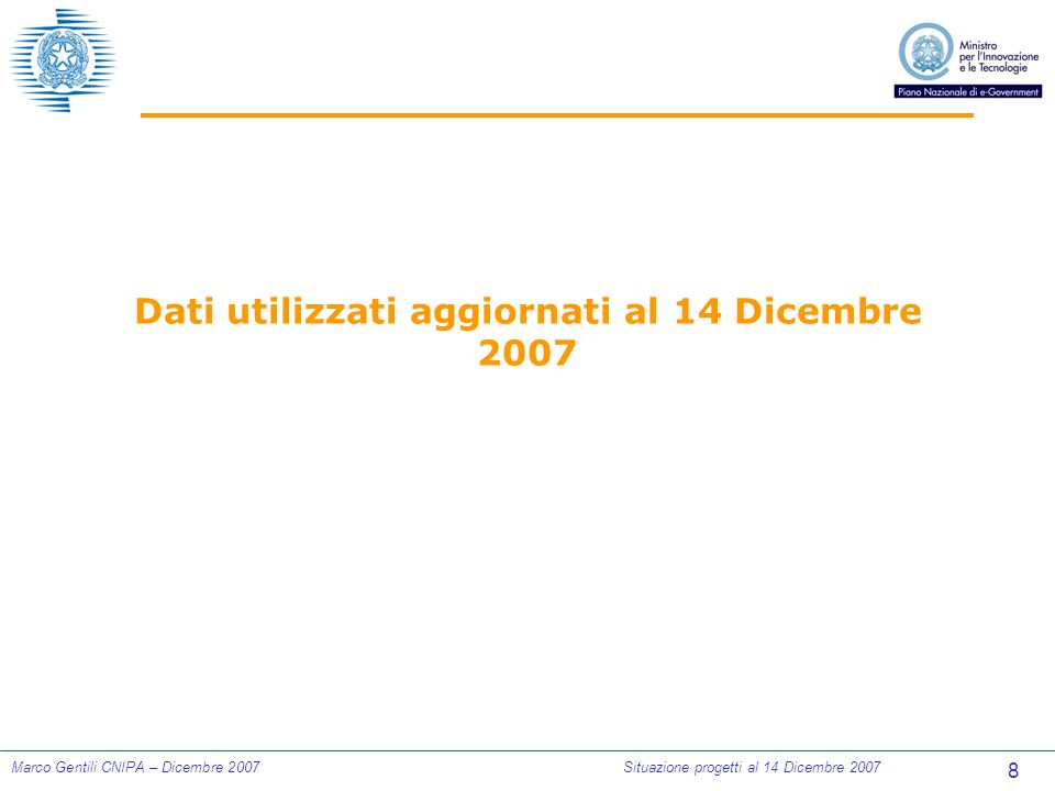 69 Marco Gentili CNIPA – Dicembre 2007Situazione progetti al 14 Dicembre 2007 SERVIZI A CITTADINI E IMPRESE Commenti Rilascio servizi on-line quasi raddoppiato in 12 mesi (da 2397 a 4135).