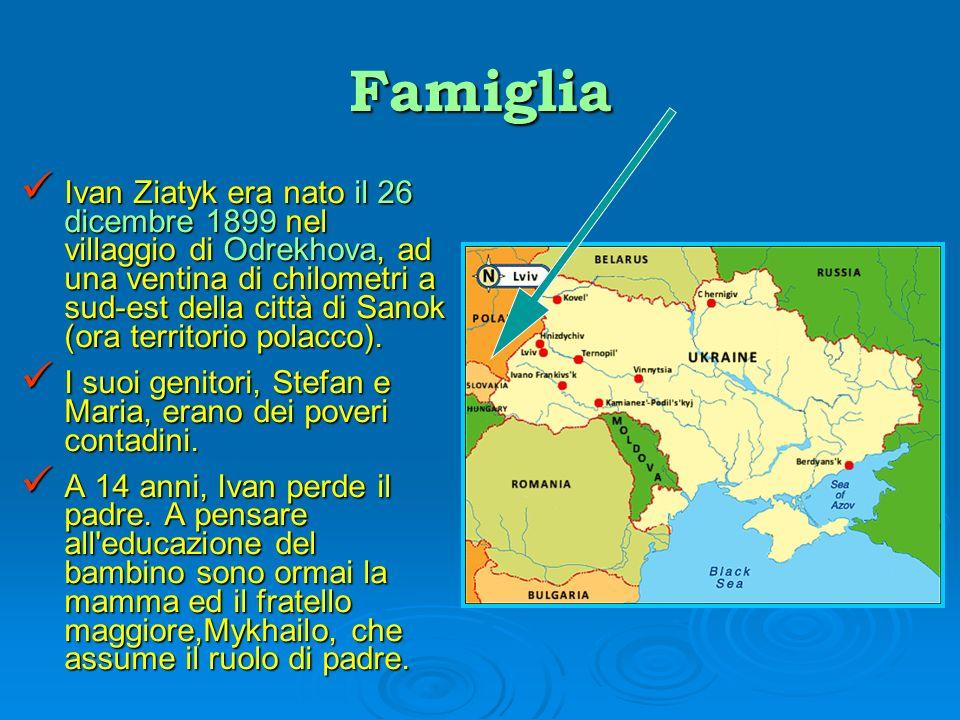 Famiglia Ivan Ziatyk era nato il 26 dicembre 1899 nel villaggio di Odrekhova, ad una ventina di chilometri a sud-est della città di Sanok (ora territo