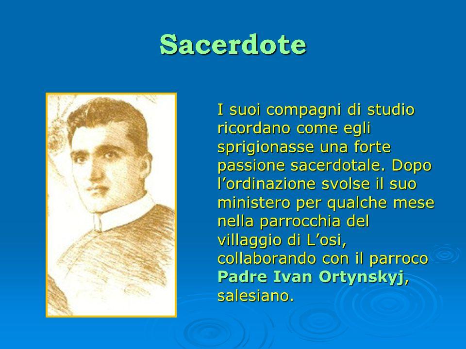 Sacerdote I suoi compagni di studio ricordano come egli sprigionasse una forte passione sacerdotale. Dopo lordinazione svolse il suo ministero per qua