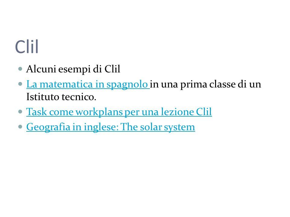 Clil Alcuni esempi di Clil La matematica in spagnolo in una prima classe di un Istituto tecnico. La matematica in spagnolo Task come workplans per una