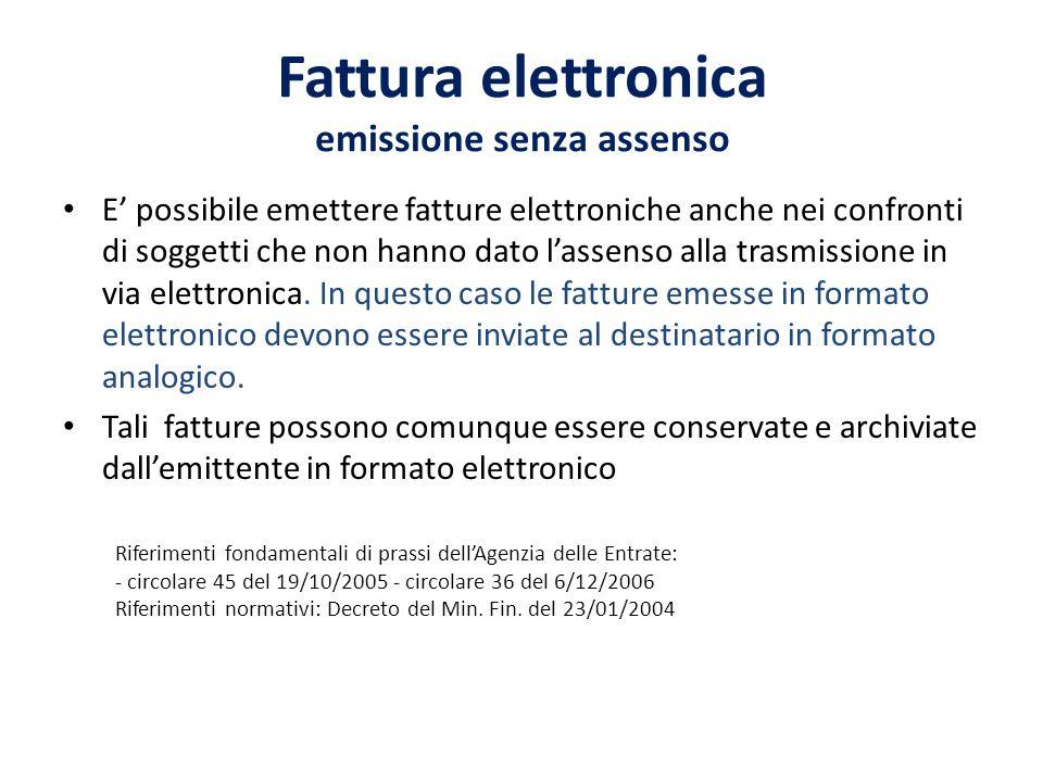 Fattura elettronica emissione senza assenso E possibile emettere fatture elettroniche anche nei confronti di soggetti che non hanno dato lassenso alla trasmissione in via elettronica.