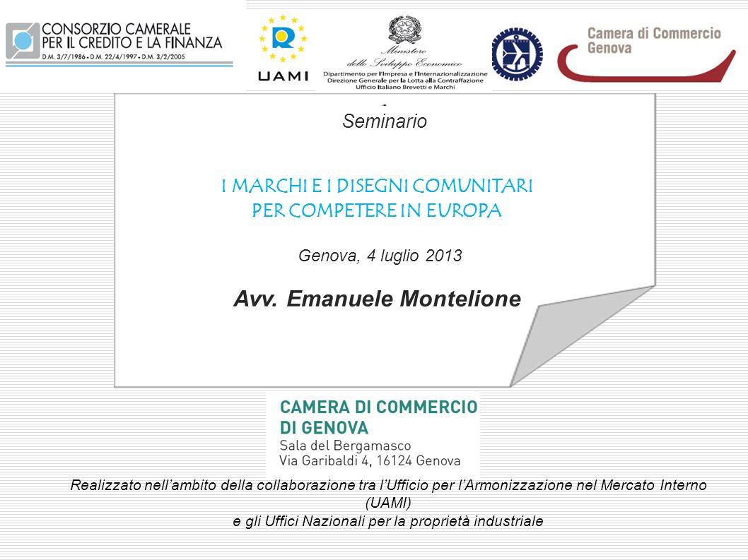 I MARCHI E I DISEGNI COMUNITARI PER COMPETERE IN EUROPA Seminario Genova, 4 luglio 2013 Avv. Emanuele Montelione Realizzato nellambito della collabora
