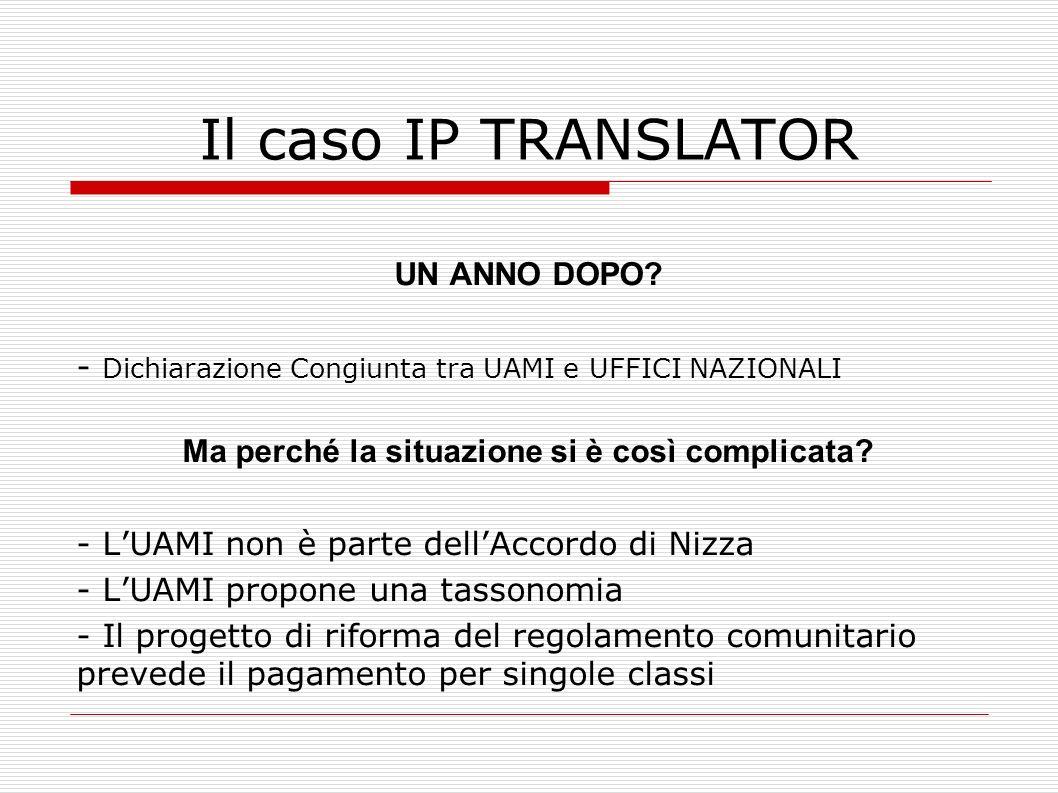 Il caso IP TRANSLATOR UN ANNO DOPO? - Dichiarazione Congiunta tra UAMI e UFFICI NAZIONALI Ma perché la situazione si è così complicata? - LUAMI non è