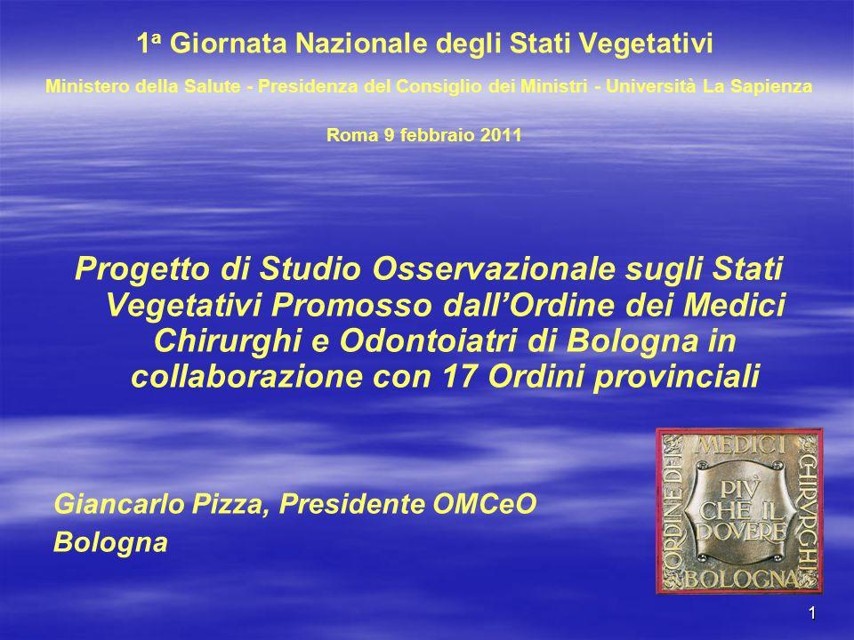 2 PROGETTO DI STUDIO OSSERVAZIONALE SUGLI STATI VEGETATIVI Coordinatore scientifico: Dott.