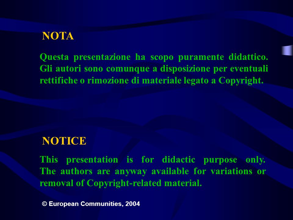 NOTA Questa presentazione ha scopo puramente didattico. Gli autori sono comunque a disposizione per eventuali rettifiche o rimozione di materiale lega
