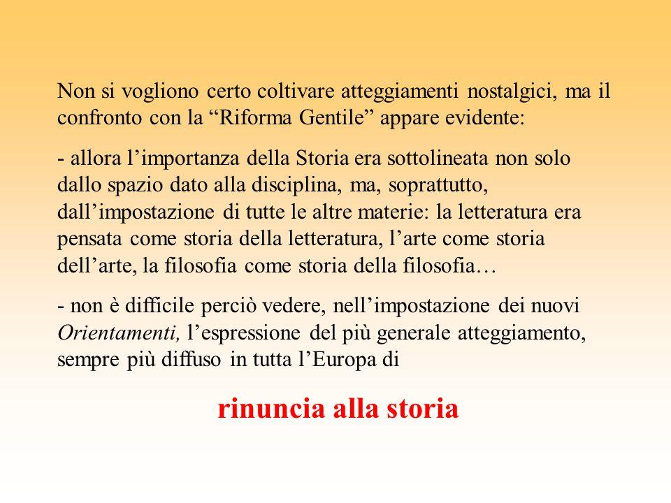 Nei nuovi Orientamenti ed Indicazioni per la Scuola Italiana come è noto, linsegnamento della storia è stato profondamente rivisitato: - in particolar