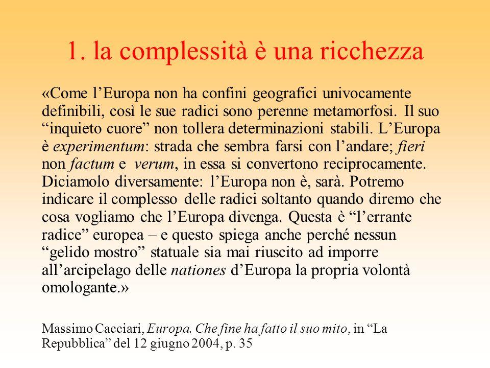 La meditazione di alcuni grandi europei (come non ricordare Alcide De Gasperi, Schuman, Adenaueur, come espressione di una generazione?) sulle rovine
