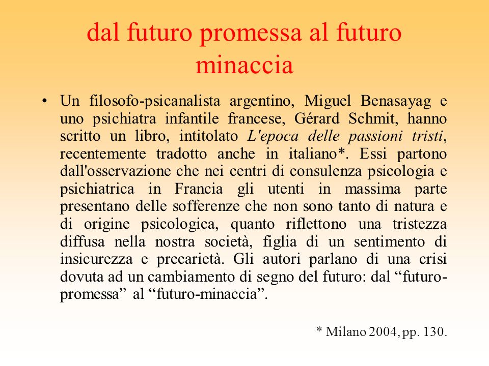 Un problema verso il futuro La disaffezione dei cittadini europei verso lUnione sembra motivata soprattutto da una mancanza di progetto per il futuro: