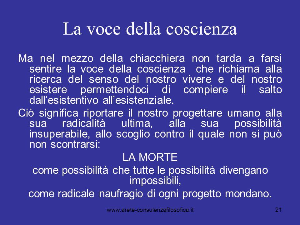21 La voce della coscienza Ma nel mezzo della chiacchiera non tarda a farsi sentire la voce della coscienza che richiama alla ricerca del senso del no
