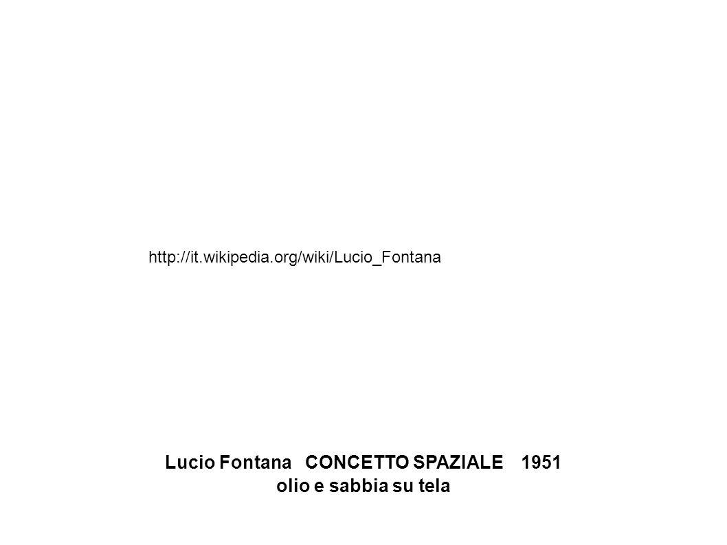 Lucio Fontana CONCETTO SPAZIALE1951 olio e sabbia su tela http://it.wikipedia.org/wiki/Lucio_Fontana